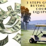 3 Steps Guide to Buying Golf Course Equipment