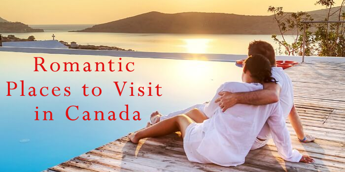 Romantic Places to Visit on Your Next Wedding Anniversary in Canada!